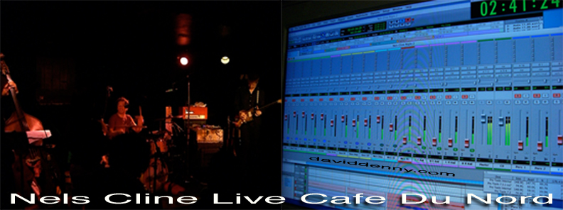 Nels Cline Live at Cafe Du Nord recorded in protoos by David Denny